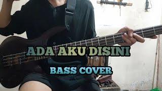 Bass COVER    ADA AKU DISINI - Dhyo Haw (bassist pemula)