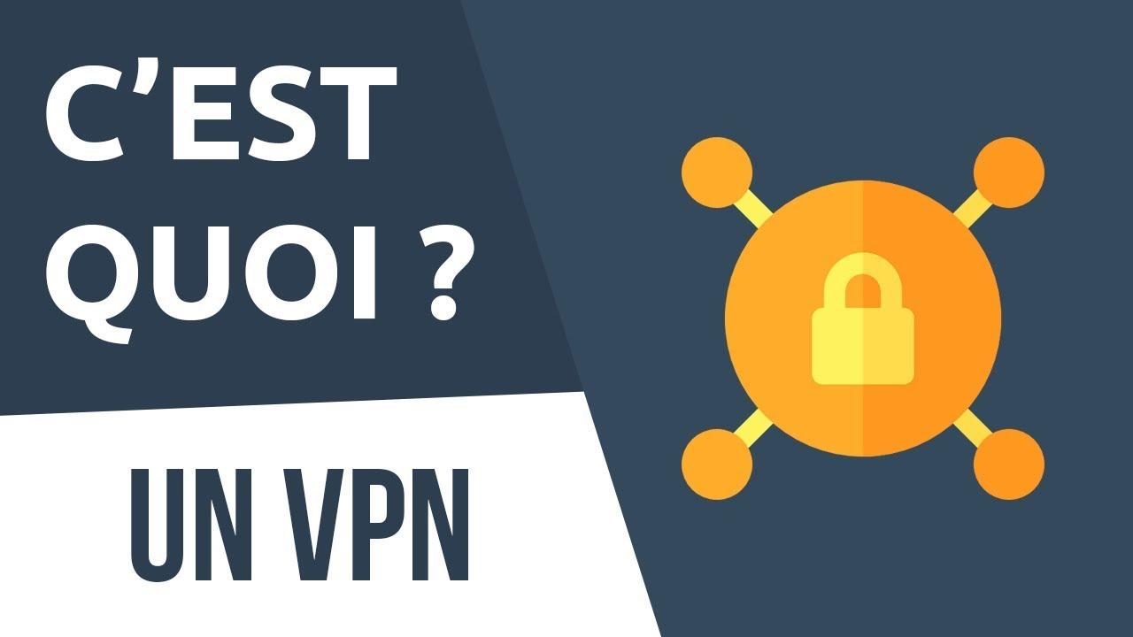 CONCRÈTEMENT, C'EST QUOI UN VPN ?