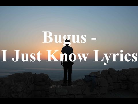 Bugus - I Just Know Lyrics
