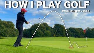 HOW I PLAY GΟLF | All shots explained EP3