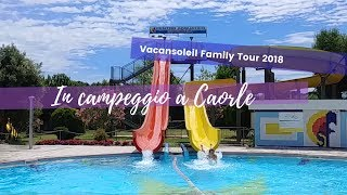 Campeggio a Caorle in Veneto - Vacansoleil Family Tour - Tappa 3