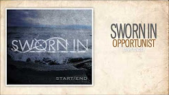 2. Sworn In - Opportunist (Start/EndEP)