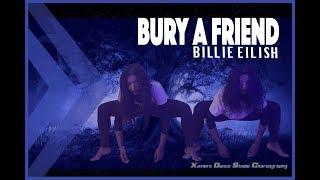 Billie Eilish - Bury A Friend | Xaviers Dance Studio Choreography | Dance Cover | 2019