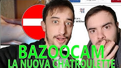 BAZOOCAM LA NUOVA CHATROULETTE ALL'ITALIANA