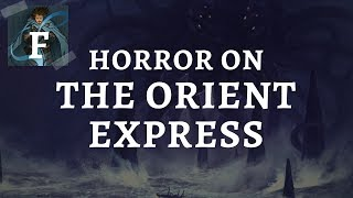 (Call of Cthulhu) Horror on the Orient Express: The Finale