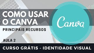 Principais Recursos do CANVA - Curso Identidade Visual #Grátis | Aula 2