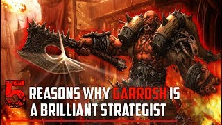 5 Reasons Why Garrosh Was A Brilliant Strategist - World of Warcraft