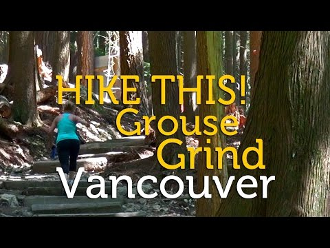 Hike This! Grouse Grind, Vancouver, BC