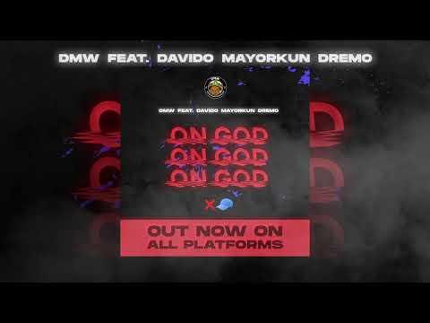 DMW - 'On God' (Official Audio) feat Davido, Mayorkun, Dremo