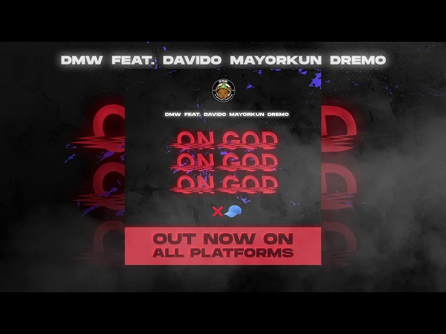 DMW - 'On God' (Official Audio) feat Davido, Mayorkun, Dremo