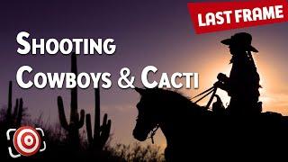 Shot Breakdown - Shooting Cowboys and Cacti in the Arizona Desert