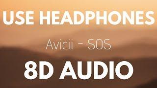 Avicii - SOS (8D AUDIO)