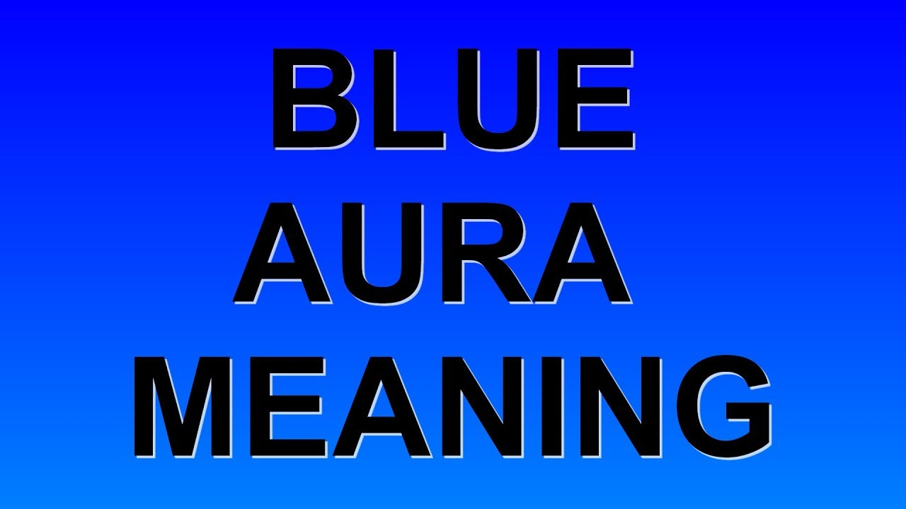 Blue aura color meaning youtube blue aura color meaning nvjuhfo Image collections
