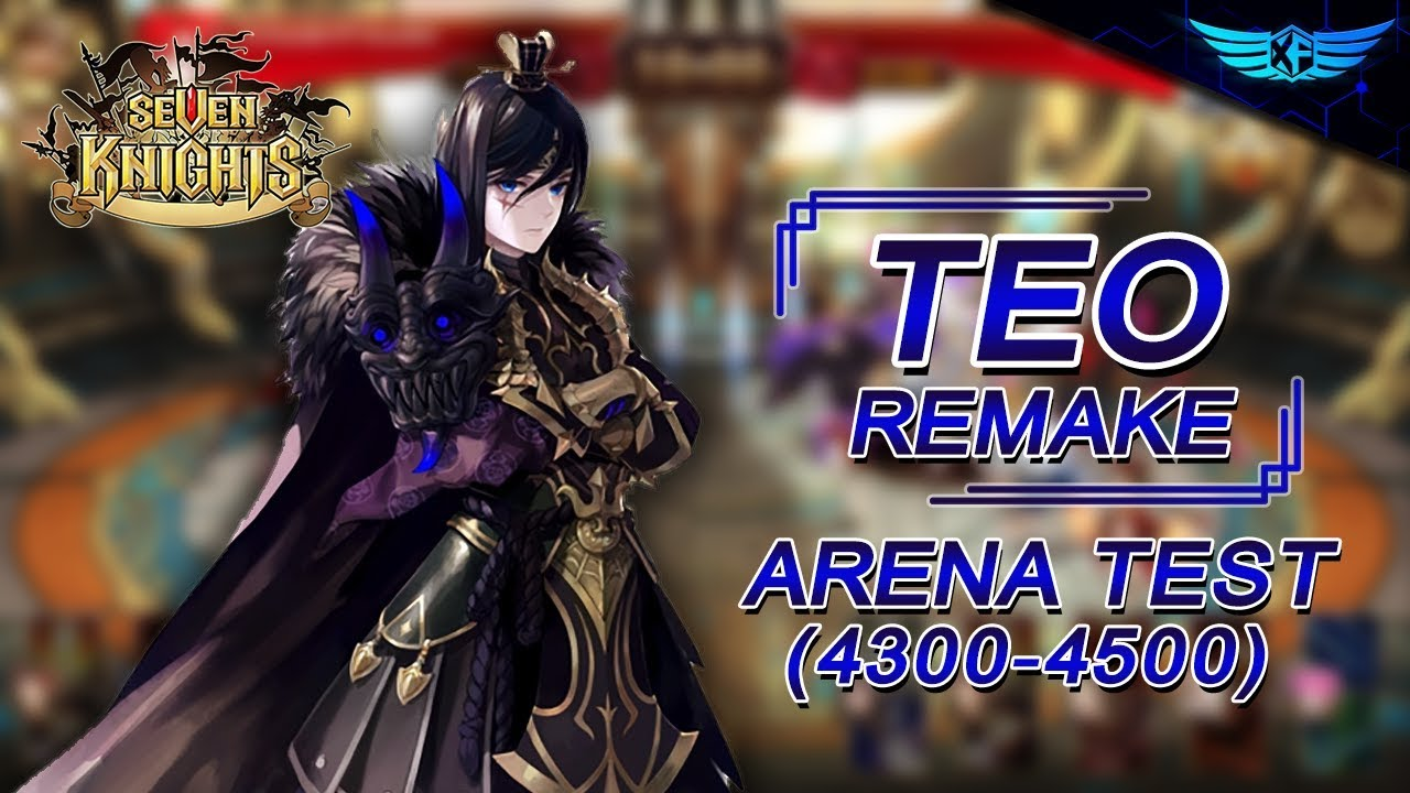 Testing Out Teo Remake (Arena 4300-4500) | Seven Knights