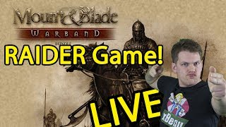 RAIDER focused Mount & Blade Warband LIVE