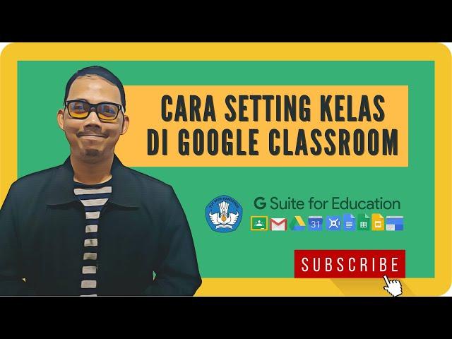 Lakukan Pengaturan Kelas di Classroom - Google for Education