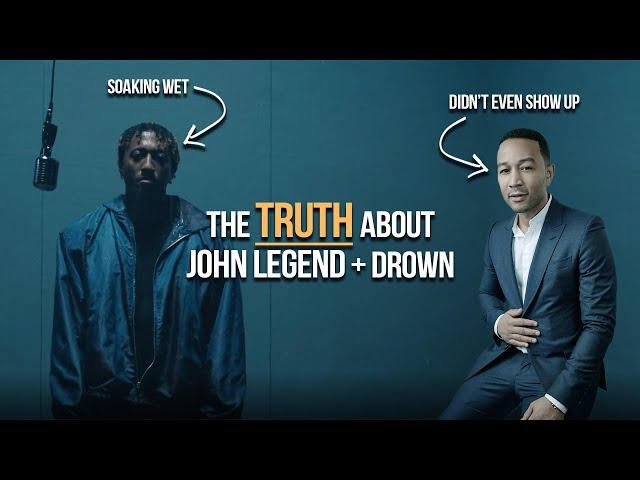 The TRUTH about John Legend and Drown