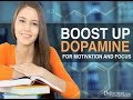 Boost Up Dopamine For Motivation and Focus