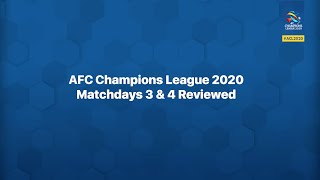 #ACL2020 : AFC Champions League 2020 Matchdays 3 & 4 Review