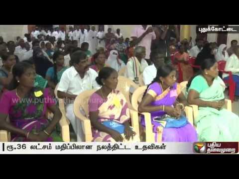Minister distributes welfare measures worth Rs 36 lakh in Pudukkottai