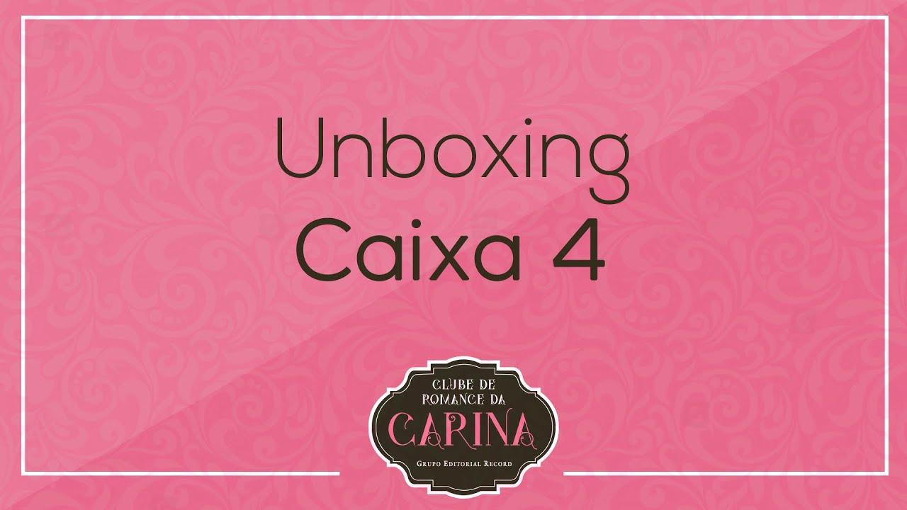 Unboxing - Caixa 4 - Clube de Romance da Carina