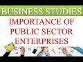 IMPORTANCE OF PUBLIC SECTOR ENTERPRISES OR SIGNIFICANCE OF PUBLIC SECTOR ENTERPRISES