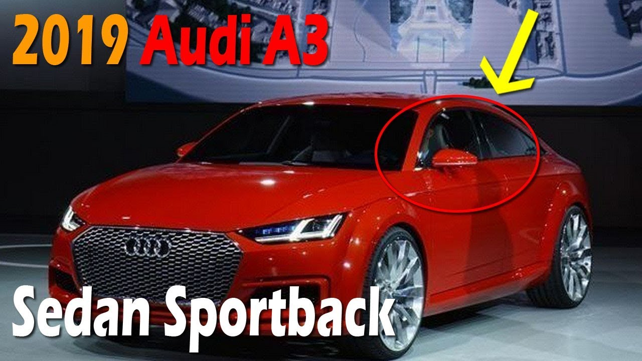awesome 2019 audi a3 sedan sportback specs and price furious cars youtube. Black Bedroom Furniture Sets. Home Design Ideas