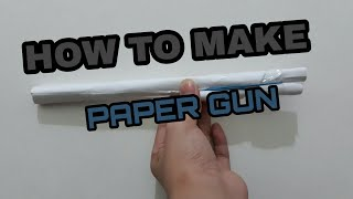 HOW TO MAKE PAPER GUN