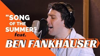 BEN FANKHAUSER RIFFS like a beautiful newsie (SONG OF THE SUMMER)