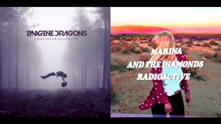 Radioactive Vs Radioactive Imagine Dragons Marina And The Diamonds Mashup