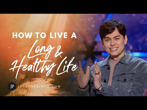 How To Live A Long And Healthy Life | Joseph Prince
