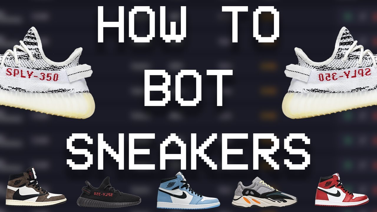 The ULTIMATE Beginner's Guide to Sneaker Botting in 2019