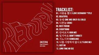 Video [Full Album] iKON (아이콘) - RETURN (2nd Album) download MP3, 3GP, MP4, WEBM, AVI, FLV Maret 2018