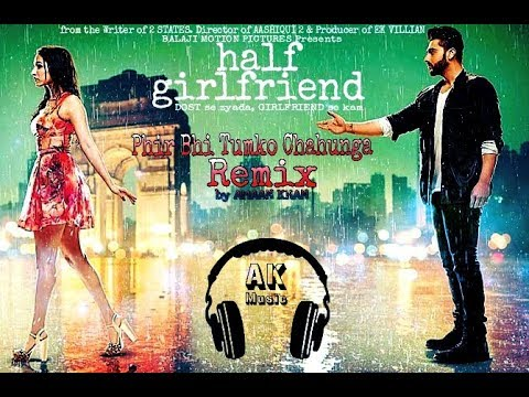 Phir Bhi Tumko Chahunga Love Remix By Amaan Khan | Half Girlfriend | Arijit Singh
