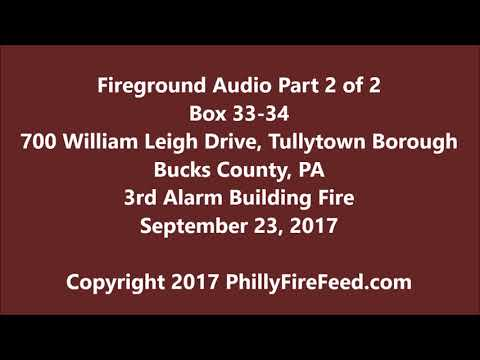 9-23-17, Part 2 of 2,  700 William Leigh Dr, Tullytown, Bucks County, PA, 3rd Alarm Building Fire