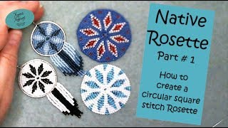 Native Rosette Part 1: How to create a circular square stitch Rosette