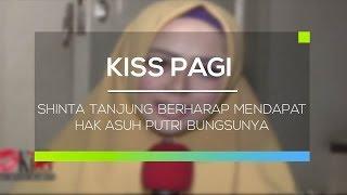 Shinta Tanjung Berharap Mendapat Hak Asuh Putri Bungsunya - Kiss Pagi