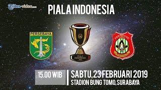 Jadwal Live Piala Indonesia Persebaya Vs Persidago Sabtu Pukul 15.00 WIB