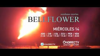 Sundance Movie: Bellflower - OnDIRECTV