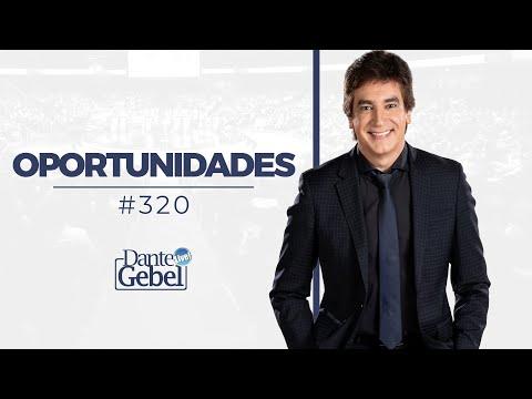 Dante Gebel #320   Oportunidades