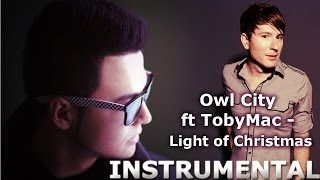Owl City ft TobyMac - Light of Christmas INSTRUMENTAL | Mat Revo