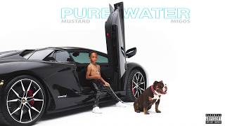 pure water by migos and Dj mustard enjoy