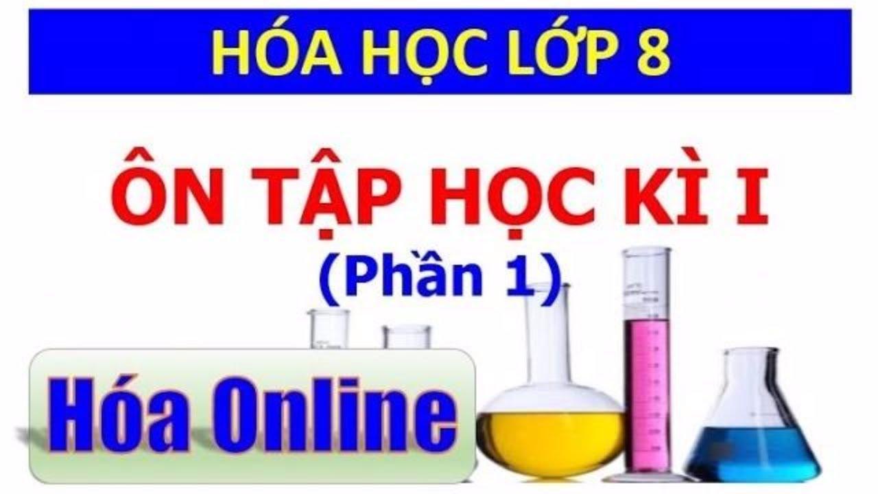 Ôn tập học kì 1 – Hóa học 8 – Phần 1