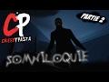 CreepyPasta : Somniloquie // Part 2