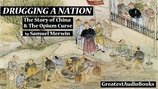 DRUGGING A NATION: The Story of China and The Opium Curse by Samuel...