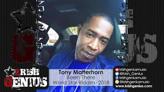 Tony Matterhorn - Been There [World Star Riddim] February 2018