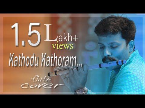 Kathodu Kathoram, [Flute] Song By, Dileep...