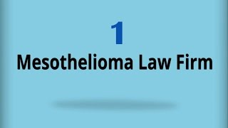Mesothelioma Law Firm 1