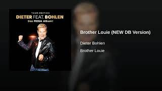 Dieter Feat. Bohlen - Brother Louie (New DB Version)