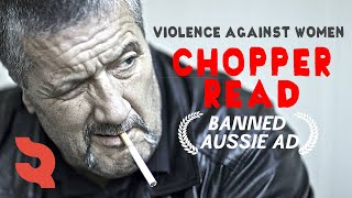 BANNED AD - Mark 'Chopper' Read - Violence Against Women
